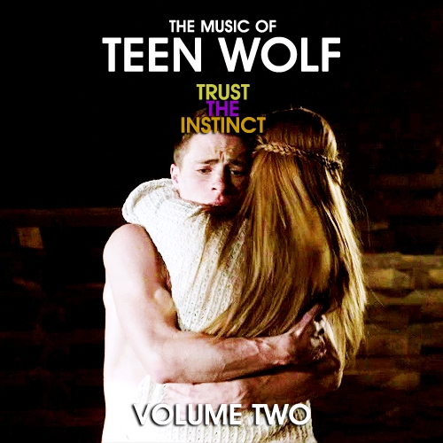 The Music of Teen Wolf: TRUST THE INSTINCT (Volume 2)