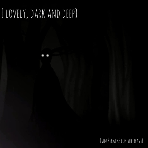 {lovely, dark and deep}