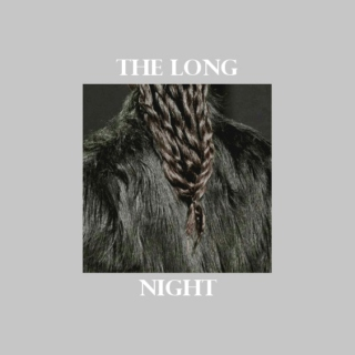 The Long Night | A Game Of Thrones Mix