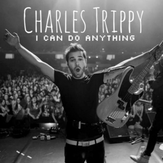 Charles Trippy ♛ I Can Do Anything
