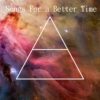 Songs For a Better Time
