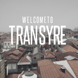 WELCOME TO TRANSYRE