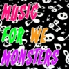 Music For We Monsters