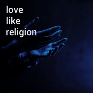 love like religion