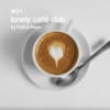 01: lonely café club by Fakhri Ihsan
