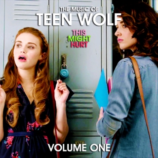 The Music of Teen Wolf: THIS MIGHT HURT (Volume 1)