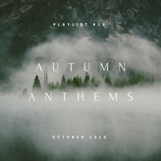 Playlist #16: Autumn Anthems