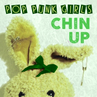 Pop Punk Girls: Chin Up