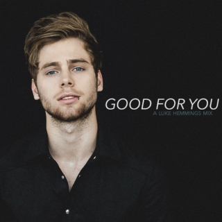 good for you ; luke mix