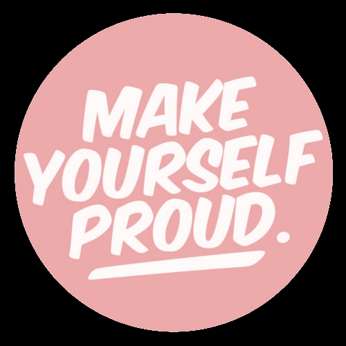 Study to make yourself proud!