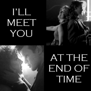 I'll Meet You At the End of Time