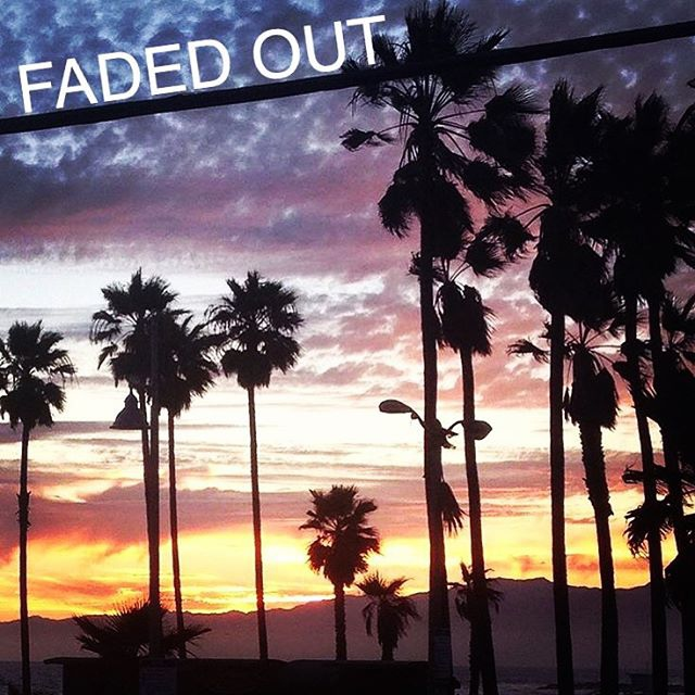 FADED OUT
