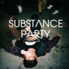 Substance Party