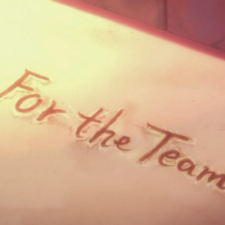~~for the team~~