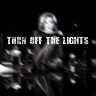 turn off the lights.