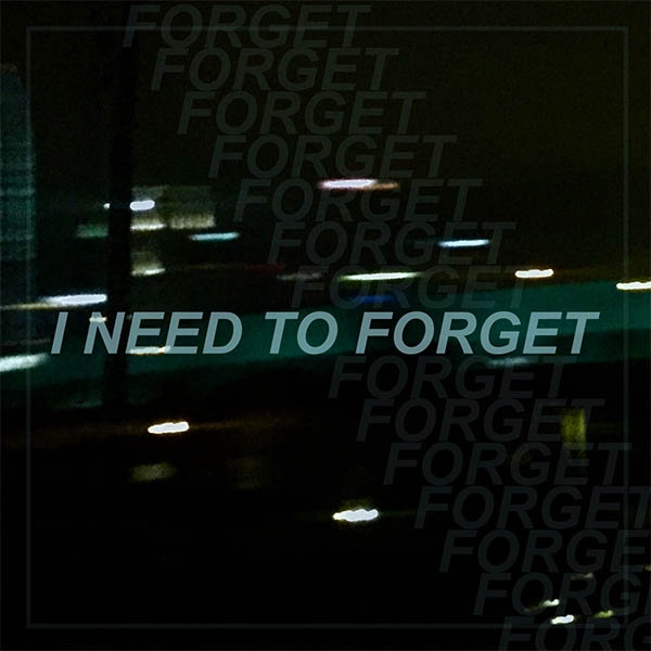 i need to forget