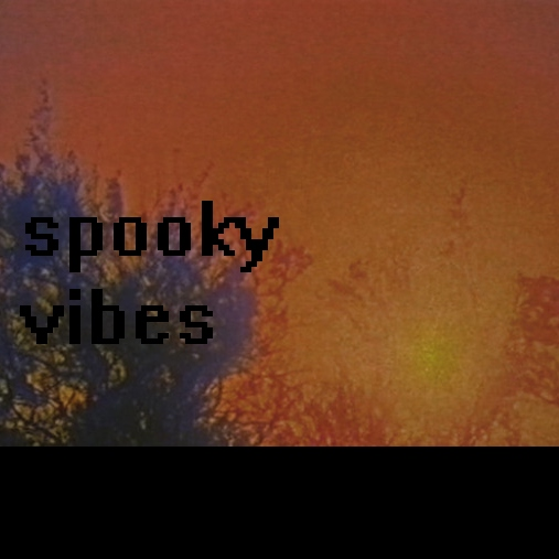 Spooky Vibes