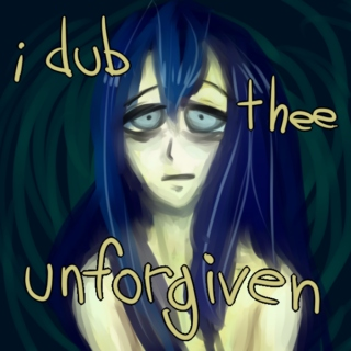 i dub thee unforgiven