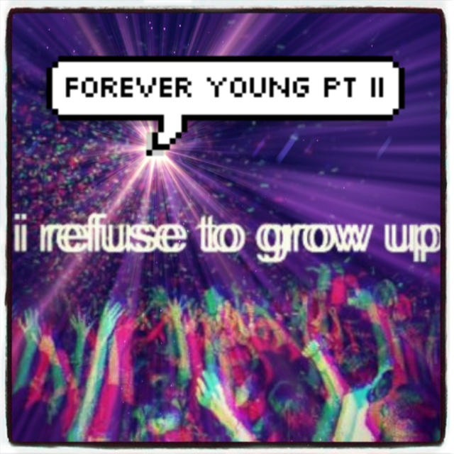 Forever Young pt II