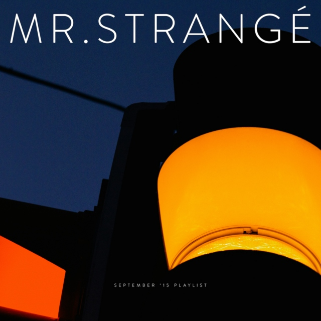 Mr. Strangé's September '15 Playlist