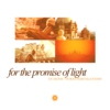 For The Promise of Light