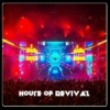 House of Revival Vol. I