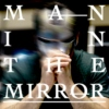 man in the mirror;