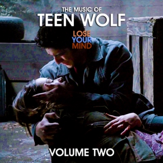 The Music of Teen Wolf: LOSE YOUR MIND (Volume 2)
