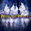 With The Wolves