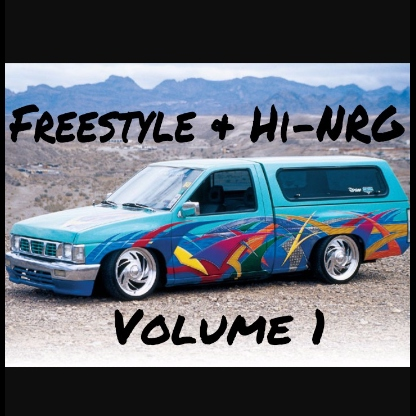 Freestyle & Hi-NRG Volume 1