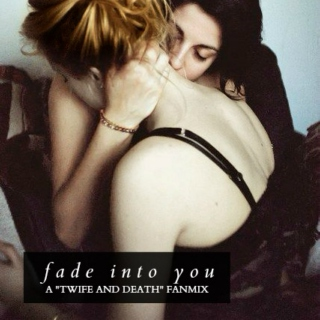 Fade Into You: a Twife and Death fanmix