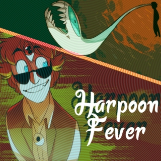 Harpoon Fever