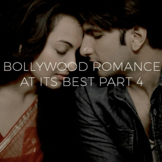 Bollywood Romance At Its Best Part 4