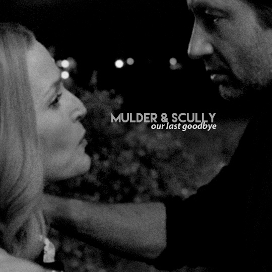 our last goodbye; mulder & scully