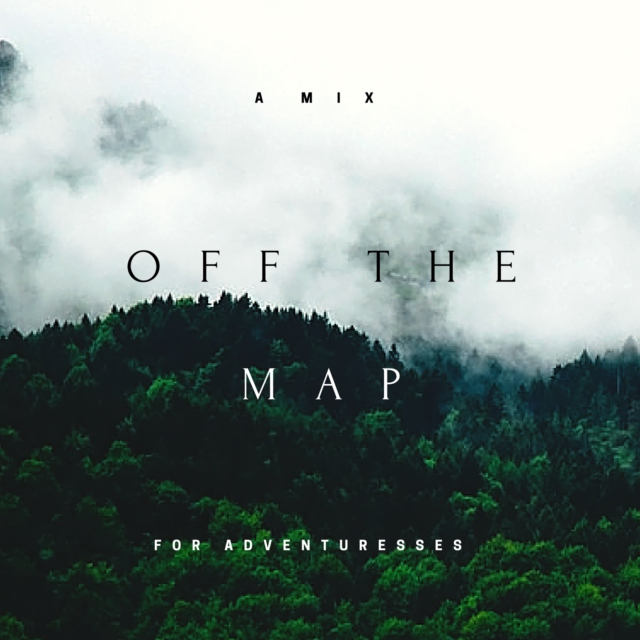 off the map : a(nother) mix for adventuresses