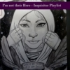 I'm not their hero - Inquisitor Playlist