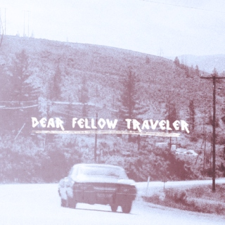 Dear Fellow Traveler