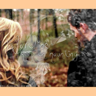 klaroline | keep on haunting me...