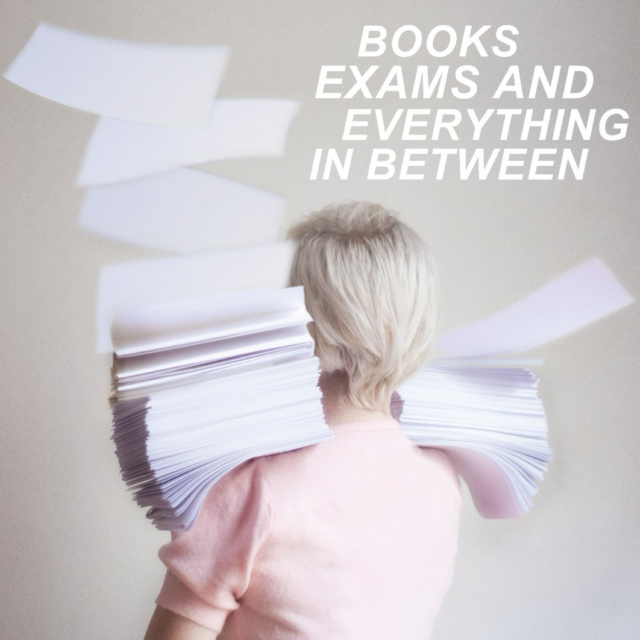 books, exams and everything in between