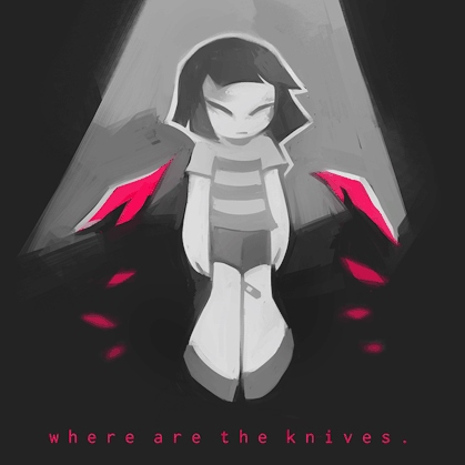 〖 where are the knives?〗
