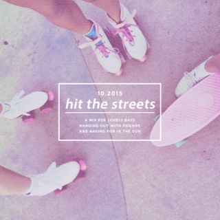hit the streets