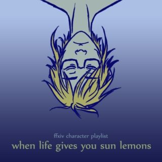 When Life Gives You Sun Lemons