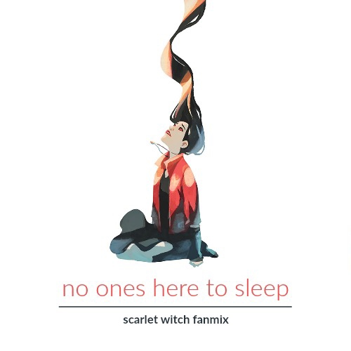 no one's here to sleep (scarlet witch fanmix)