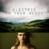 Electric In Your Blood