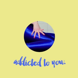 Addicted ♡