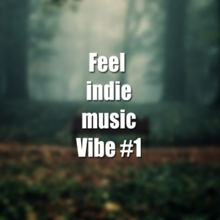 Feel indie music Vibe #1