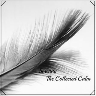 Serenity - The Collected Calm