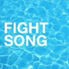 ✧ Fight Song ✧