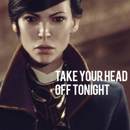 take your head off tonight.