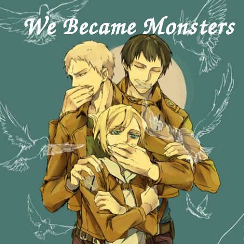 We Became Monsters